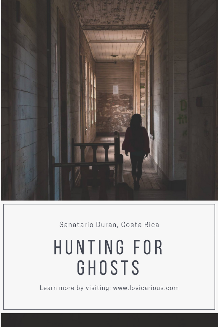 Hunting for Ghosts in Costa Rica, Sanatario Duran Pinterest