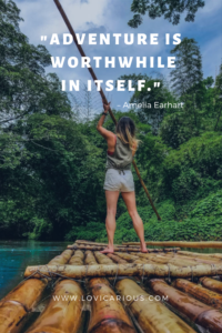Adventure is worthwhile in itself. Travel quotes
